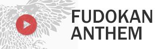Fudokan Anthem